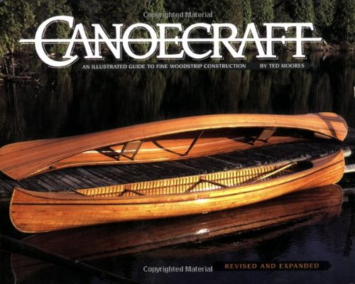 Canoecraft: An Illustrated Guide to Fine Woodstrip Construction by Brand: Firefly Books
