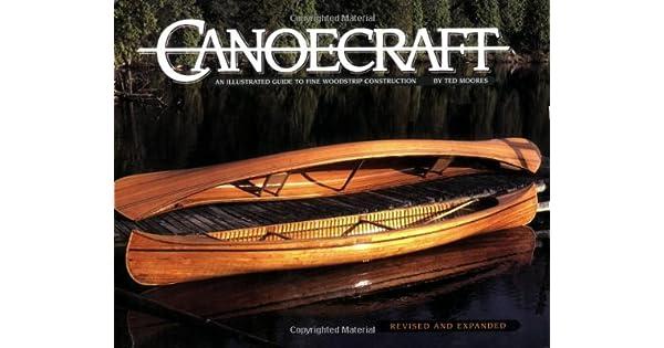 515eebaf3e Canoecraft  An Illustrated Guide to Fine Woodstrip Construction - Livros na  Amazon Brasil- 9781552093429