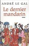 Le Dernier Mandarin par Le Gal