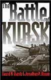 The Battle of Kursk (Modern War Studies)