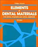 Elements of Dental Materials: for Hygienists and Dental Assistants