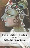 Beautiful Tales of the All-Attractive: Volume 1, Vraja Kishor, 1482530821