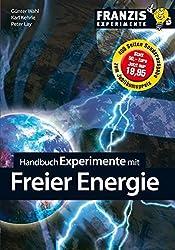 Handbuch Experimente mit der Freien Energie