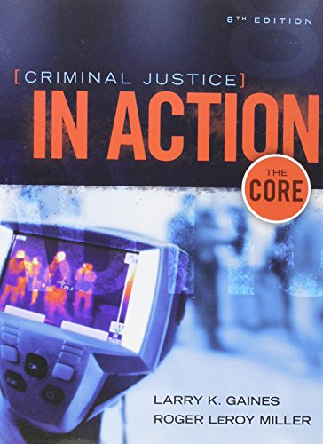 Bundle: Criminal Justice in Action: The Core, 8th + LMS Integrated for MindTap Criminal Justice Printed Access Card