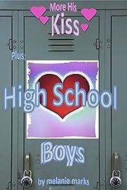 High School Boys (Plus: More His Kiss)