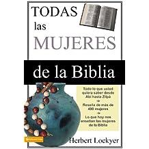 Todas las Mujeres de la Biblia (Spanish Edition)
