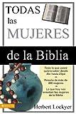 Todas las Mujeres de la Biblia, Herbert Lockyer, 082974066X