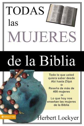 Todas las Mujeres de la Biblia (Spanish Edition) by HarperCollins Christian Pub.