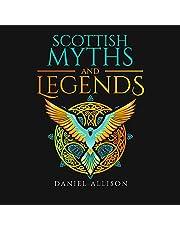 Scottish Myths and Legends: Celtic Myths & Legends Retold, Book 1