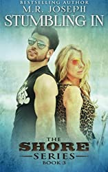 Stumbling In: The Shore Series Book 3 (Volume 3)