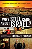 img - for Why Still Care about Israel?: The Sanctity of Covenant, Moral Justice and Prophetic Blessing book / textbook / text book