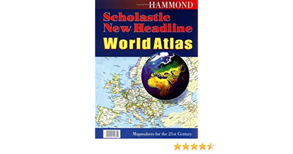 Hammond scholastic new headline world atlas hammond new headline hammond scholastic new headline world atlas hammond new headline world atlas 9780843713763 reference books amazon gumiabroncs Image collections