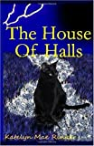 The House of Halls, Katelyn Mae Rinker, 1449911617