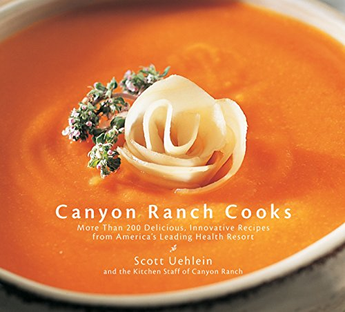 Canyon Ranch Cooks: More Than 200