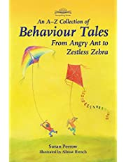 An A-Z Collection of Behaviour Tales: From Angry Ant to Zestless Zebra
