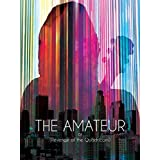 The Amateur: or (Revenge of the Quadricorn)