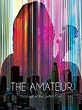 The Amateur: or (Revenge of the Quadricorn)