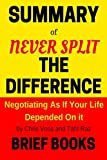 img - for Summary of Never Split The Difference: Negotiating As If Your Life Depended On It by Chris Voss and Tahl Raz book / textbook / text book