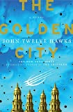 img - for The Golden City: A Novel (Fourth Realm Trilogy) by Hawks, John Twelve(September 8, 2009) Hardcover book / textbook / text book