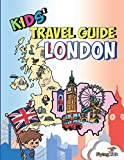 Kids  Travel Guide - London: The fun way to discover London - especially for kids