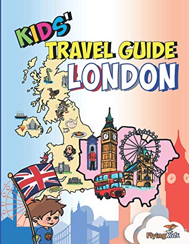- Kids' Travel Guide - London: The fun way to discover London - especially for kids