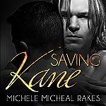 Saving Kane | Michele M. Rakes
