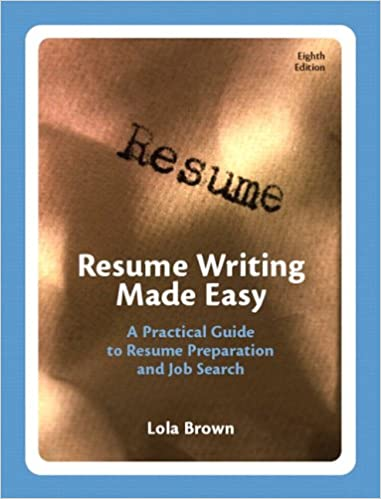 Resume Writing Made Easy: A Practical Guide to Resume Preparation ...