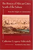 History of African Cities South of the Sahara, Catherine Coquery-Vidrovitch, 1558763031