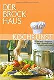 Der Brockhaus Kochkunst: Internationale Speisen, Zutaten, Küchentechnik, Zubereitungsarten