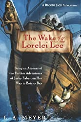 The Wake of the Lorelei Lee: Being an Account of the Further Adventures of Jacky Faber, on Her Way to Botany Bay (Bloody Jack Adventures Book 8)