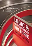 Logic and Contemporary Rhetoric : The Use of Reason in Everyday Life, Cavender, Nancy M. and Kahane, Howard, 1133942288