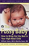 The Fussy Baby: How to Bring Out the Best in Your High-Need Child (Growing Family)