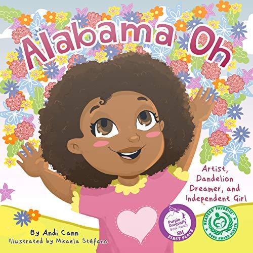 Alabama Oh: Artist, Dandelion Dreamer, and Independent Girl (Explore Visual Artists Book 1)