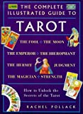 Tarot: How to Unlock the Secrets of the Tarot (Complete Illustrated Guide)