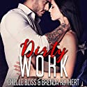 Dirty Work Audiobook by Chelle Bliss, Brenda Rothert Narrated by Kirsten Leigh, Sebastian York