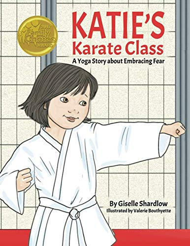 Katie's Karate Class: A Yoga Story about Embracing -