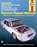 Lincoln Rear-Wheel Drive, 1970-2001, Mark Ryan and Haynes Publications Staff, 156392434X