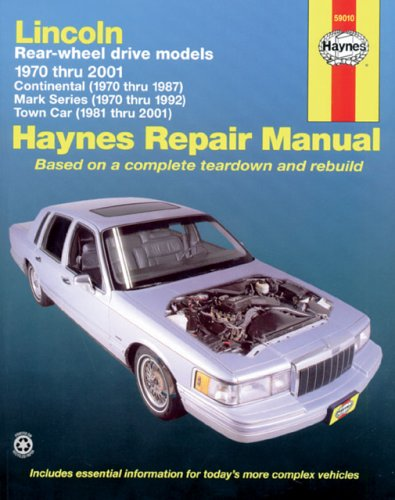 Series Lincoln Mark 1970 - Lincoln Towncar, 1981-2001; Continental, 1970-87; and Mark Series, 1970 -1992 (Haynes Manuals)