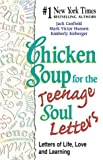 Chicken Soup for the Teenage Soul Letters, Jack L. Canfield and Mark Victor Hansen, 1558748059