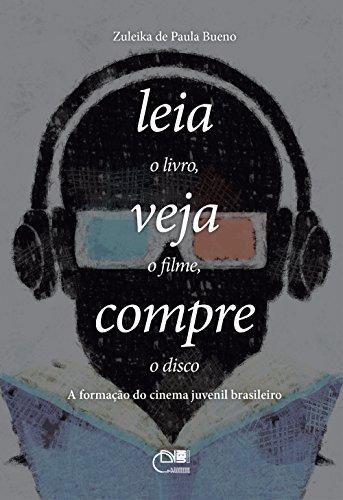 Leia o livro, veja o filme, compre o disco: a formação do cinema juvenil brasileiro