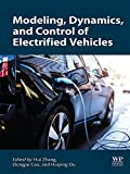 Modeling, Dynamics, and Control of Electrified Vehicles (Woodhead Publishing in Mechanical Engineering)