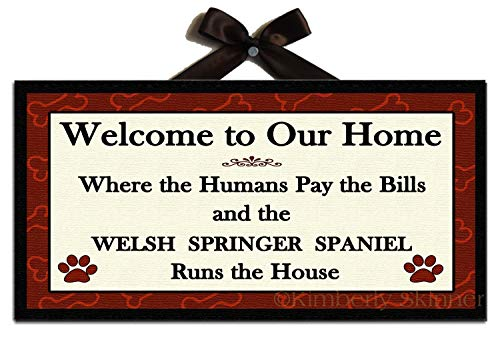 Adonis554Dan Welsh Springer Spaniel Runs The House Welcome Sign
