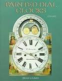 Painted Dial Clocks: 1770-1870