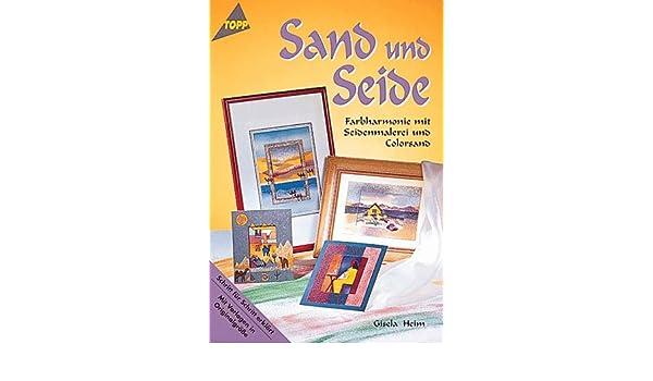 Sand und Seide. Farbharmonie mit Seidenmalerei und Colorsand ...