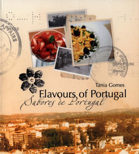 Flavours of Portugal by Tania Gomes