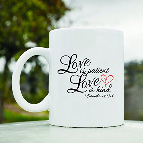 Love is patient Love is kind 1 Corinthians 13:4 Cute Funny 11oz Ceramic Coffee Mug Cup