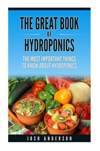 the-great-book-of-hydroponics-the-most-important-things-to-know-about-hydroponics