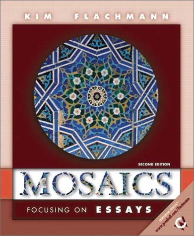 2nd edition essay focusing mosaic Mosaics: focusing on essays- second edition (annotated instructor's edition) by flachmann, kim kim flachmann and a great selection of similar used, new and collectible books available now at abebookscom.