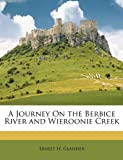 A Journey on the Berbice River and Wieroonie Creek, Ernest H. Glaisher, 1146275781