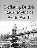 Deflating British Radar Myths of World War II, Air Command Air Command and Staff College, 149979021X